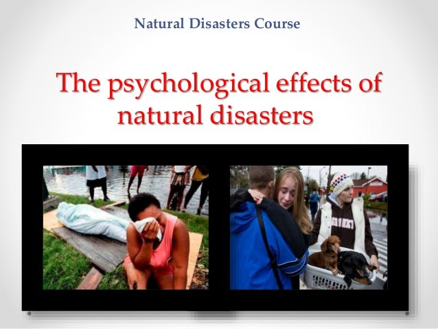 effects of natural disasters A natural disaster is a major adverse event  the effects include the volcanic eruption itself  people displaced due to natural disasters are currently.