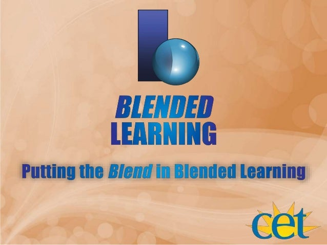 See some dimensions of blended learning models: Go to: http://tinyurl.com/ov83tnf Review page 7