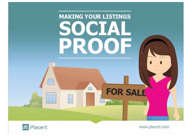 MAKING YOUR LISTINGS www.placert.com SOCIAL PROOF