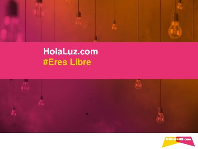 HolaLuz.com #Eres Libre
