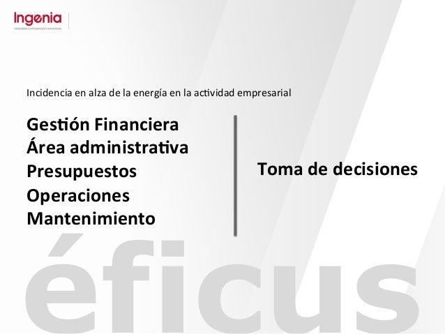 éficus Ges#ón  Financiera   Área  administra#va   Presupuestos   Operaciones   Mantenimiento   Incidencia  ...
