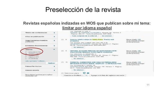 Revistas españolas indizadas en WOS que publican sobre mi tema: limitar por idioma español Preselección de la revista Pres...