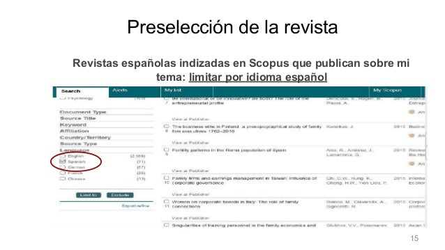 Preselección de la revista Revistas españolas indizadas en Scopus que publican sobre mi tema: limitar por idioma español P...