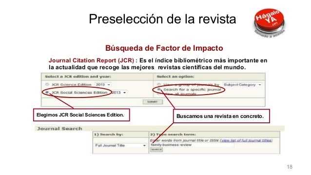 Búsqueda de Factor de Impacto Journal Citation Report (JCR) : Es el índice bibliométrico más importante en la actualidad q...