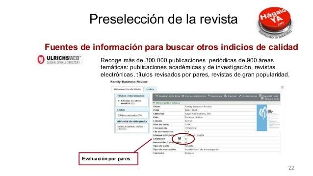 Preselección de la revista Recoge más de 300.000 publicaciones periódicas de 900 áreas temáticas: publicaciones académicas...