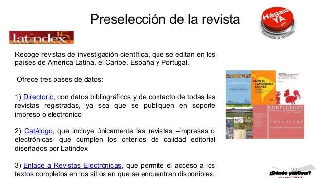 Recoge revistas de investigación científica, que se editan en los países de América Latina, el Caribe, España y Portugal. ...