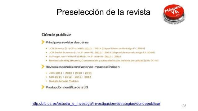 Preselección de la revista http://bib.us.es/estudia_e_investiga/investigacion/estrategias/dondepublicar Preselección de la...