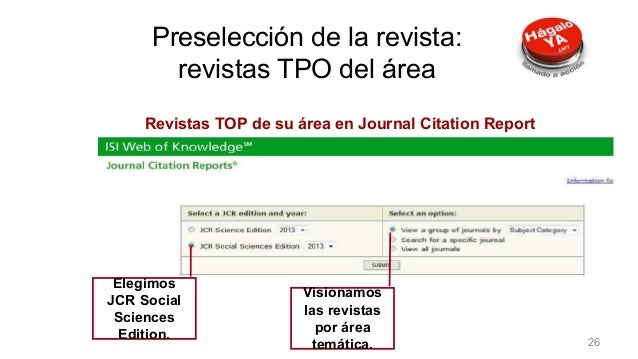 Revistas TOP de su área en Journal Citation Report Elegimos JCR Social Sciences Edition. Visionamos las revistas por área ...