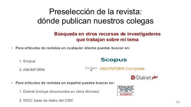 Búsqueda en otros recursos de investigadores que trabajan sobre mi tema ▪ Para artículos de revistas en cualquier idioma p...
