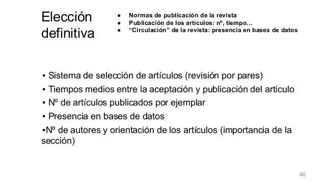 ▪ Sistema de selección de artículos (revisión por pares) ▪ Tiempos medios entre la aceptación y publicación del artículo ▪...