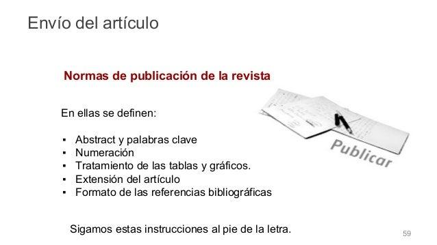 Hay una gran variedad de información que podemos transmitir al publicar: entrevistas, estudios de caso, análisis de método...