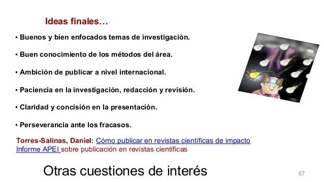 Otras cuestiones de interés Torres-Salinas, Daniel: Cómo publicar en revistas científicas de impacto Informe APEI sobre pu...