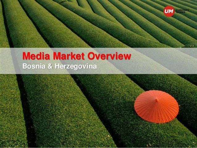 Media Market Overview Bosnia & Herzegovina