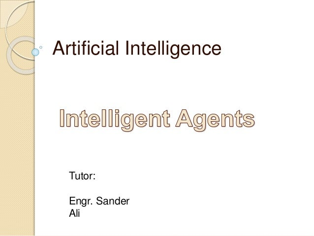 Artificial Intelligence Tutor: Engr. Sander Ali