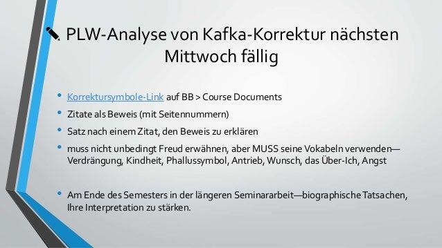 ✎ PLW-Analyse von Kafka-Korrektur nächsten Mittwoch fällig • Korrektursymbole-Link auf BB > Course Documents • Zitate als ...
