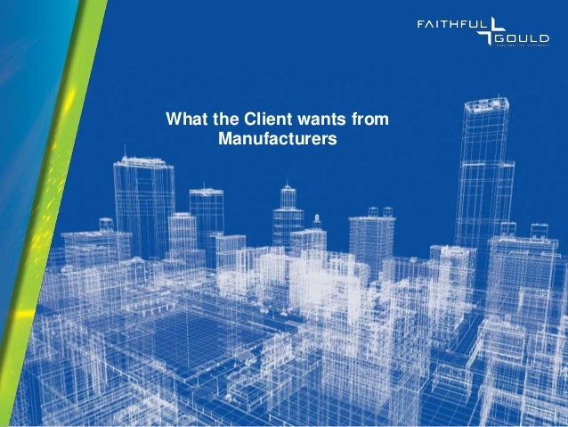Click to edit Master title style What the Client wants from Manufacturers