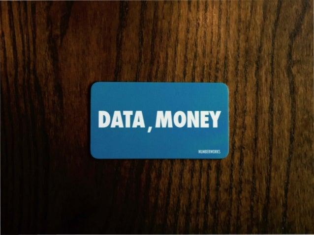 데이터=돈 이란뜻이아니라 데이터 -> 돈 바꿔 내는 일을 한다.