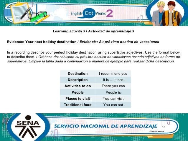 Learning activity 3 / Actividad de aprendizaje 3 Evidence: Your next holiday destination / Evidencia: Su próximo destino d...