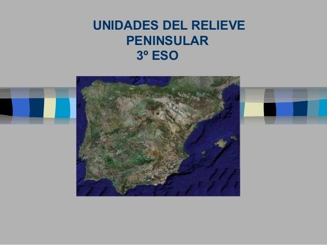 UNIDADES DEL RELIEVE PENINSULAR 3º ESO