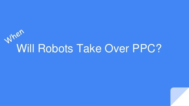 Will Robots Take Over PPC?