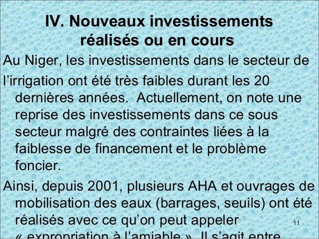 IV. Nouveaux investissements réalisés ou en cours Au Niger, les investissements dans le secteur de l'irrigation ont été tr...