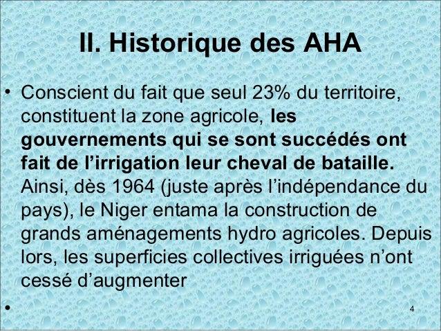 II. Historique des AHA • Conscient du fait que seul 23% du territoire, constituent la zone agricole, les gouvernements qui...