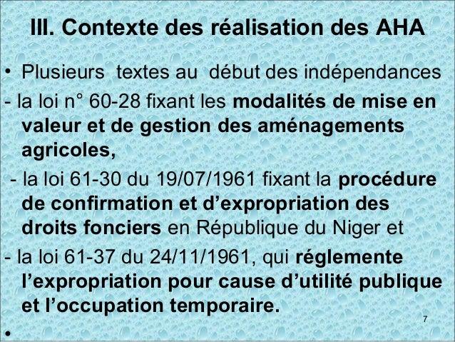 III. Contexte des réalisation des AHA • Plusieurs textes au début des indépendances - la loi n° 60-28 fixant les modalités...