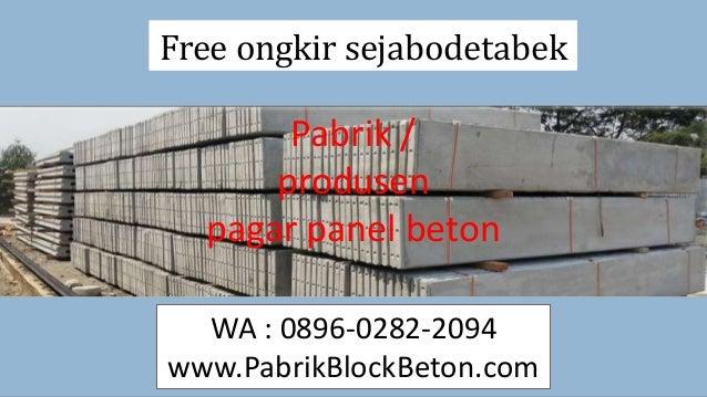 Free ongkir sejabodetabek Pabrik / produsen pagar panel beton WA : 0896-0282-2094 www.PabrikBlockBeton.com