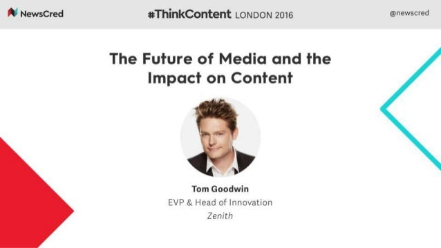 Tom Goodwin - EVP, Head of Innovation - Zenith Trends for the Future of Media And Content