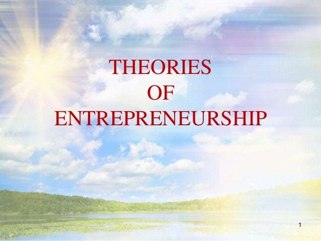 THEORIES OF ENTREPRENEURSHIP 1