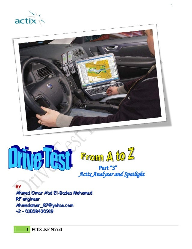 Drive Test From A To Z By Ahmed Omar Abd El Badea 1 ACTIX