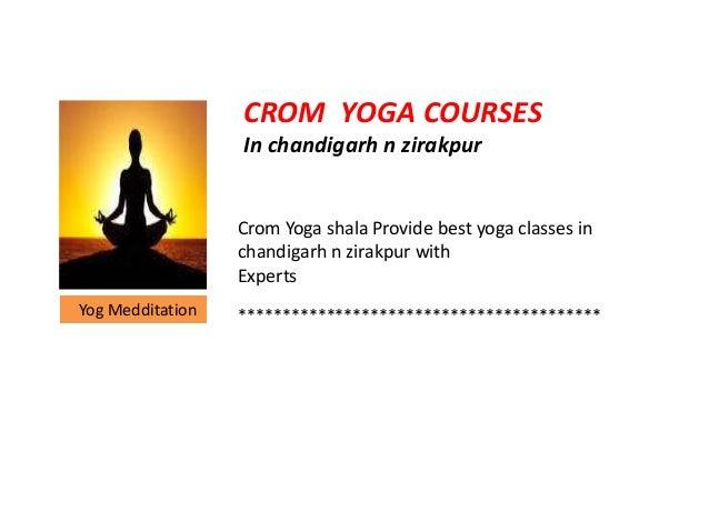 CROM YOGA COURSES In chandigarh n zirakpur Crom Yoga shala Provide best yoga classes in chandigarh n zirakpur with Experts...