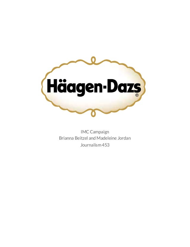 Haagen-Dazs Integrated Marketing Communications Campaign