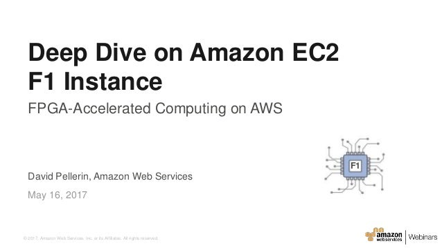 © 2017, Amazon Web Services, Inc. or its Affiliates. All rights reserved. David Pellerin, Amazon Web Services May 16, 2017...