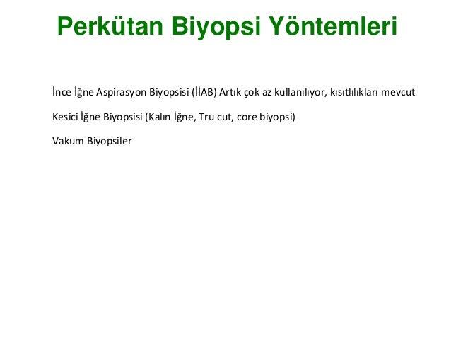 Perkütan Biyopsi Yöntemleri İnce İğne Aspirasyon Biyopsisi (İİAB) Artık çok az kullanılıyor, kısıtlılıkları mevcut Kesici ...