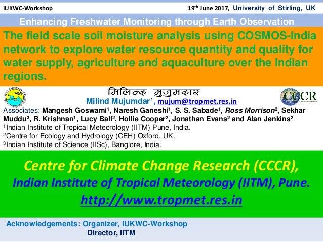 Milind Mujumdar1, mujum@tropmet.res.in Associates: Mangesh Goswami1, Naresh Ganeshi1, S. S. Sabade1, Ross Morrison2, Sekha...