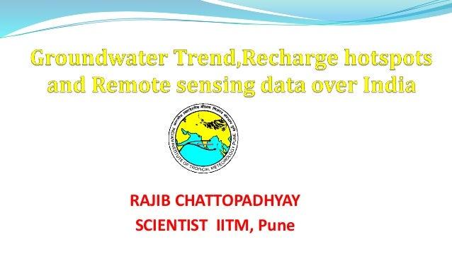 RAJIB CHATTOPADHYAY SCIENTIST IITM, Pune