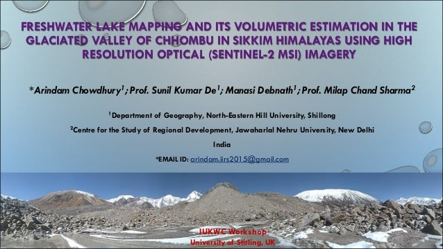 FRESHWATER LAKE MAPPING AND ITS VOLUMETRIC ESTIMATION IN THE GLACIATED VALLEY OF CHHOMBU IN SIKKIM HIMALAYAS USING HIGH RE...