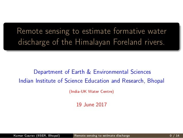 Remote sensing to estimate formative water discharge of the Himalayan Foreland rivers. Department of Earth & Environmental...