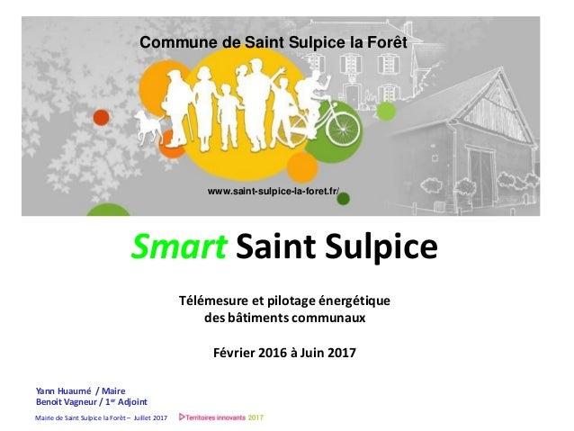 Mairie de Saint Sulpice la Forêt – Juillet 2017 Commune de Saint Sulpice la Forêt www.saint-sulpice-la-foret.fr/ Yann Huau...