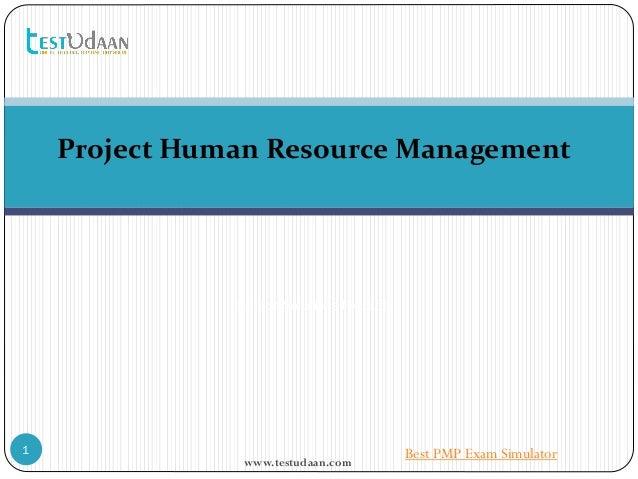 www.testudaan.com 1 Project Human Resource Management Saraca Solutions Pvt. Ltd. Best PMP Exam Simulator