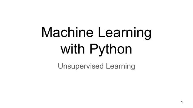Machine Learning with Python Unsupervised Learning 1