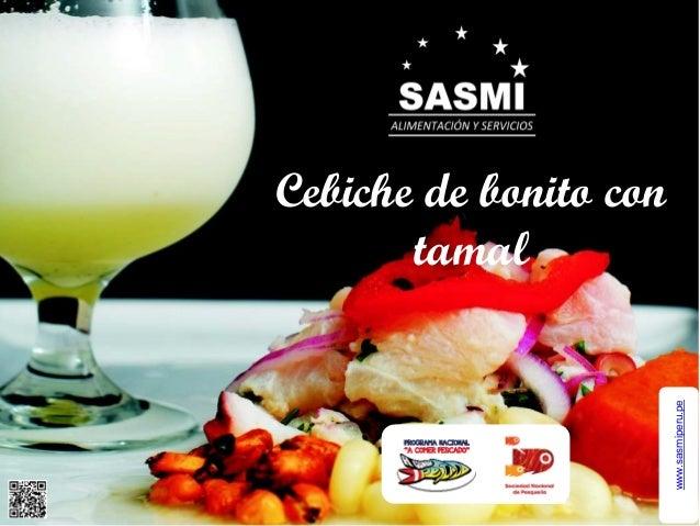 www.sasmiperu.pe Cebiche de bonito con tamal