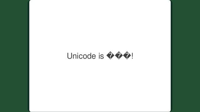 Unicodeis���!