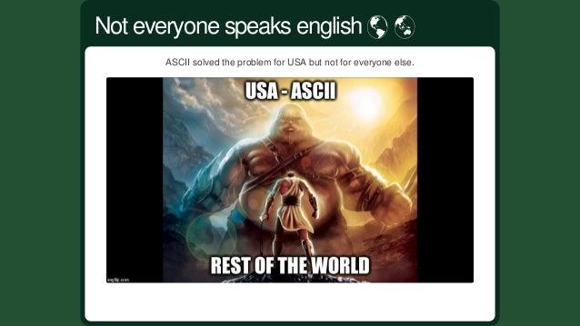 ASCIIonlyusethe7lowerbitsofabyte.01100001 Butonmostcomputerabyteisactually8bitssowecansupportmore...