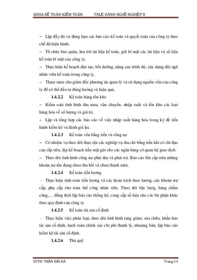 KHOA KẾ TOÁN-KIỂM TOÁN THỰC HÀNH NGHỀ NGHIỆP II SVTH: TRẦN HẢI HÀ Trang 13 Lập đầy đủ và đúng hạn các báo cáo kế toán và q...