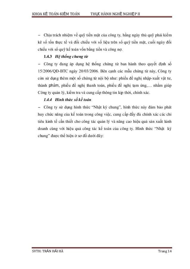 KHOA KẾ TOÁN-KIỂM TOÁN THỰC HÀNH NGHỀ NGHIỆP II SVTH: TRẦN HẢI HÀ Trang 14 Chịu trách nhiệm về quỹ tiền mặt của công ty, h...