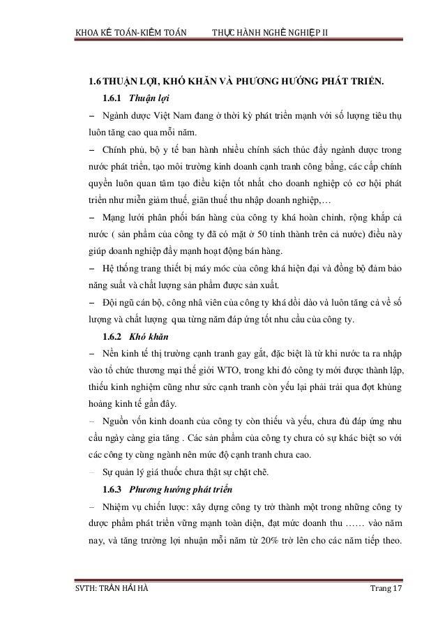 KHOA KẾ TOÁN-KIỂM TOÁN THỰC HÀNH NGHỀ NGHIỆP II SVTH: TRẦN HẢI HÀ Trang 17 1.6THUẬN LỢI, KHÓ KHĂN VÀ PHƢƠNG HƢỚNG PHÁT TRI...