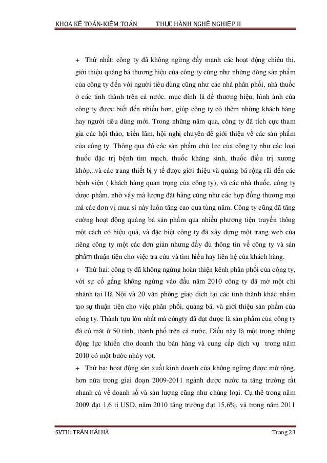 KHOA KẾ TOÁN-KIỂM TOÁN THỰC HÀNH NGHỀ NGHIỆP II SVTH: TRẦN HẢI HÀ Trang 23 + Thứ nhất: công ty đã không ngừng đẩy mạnh các...