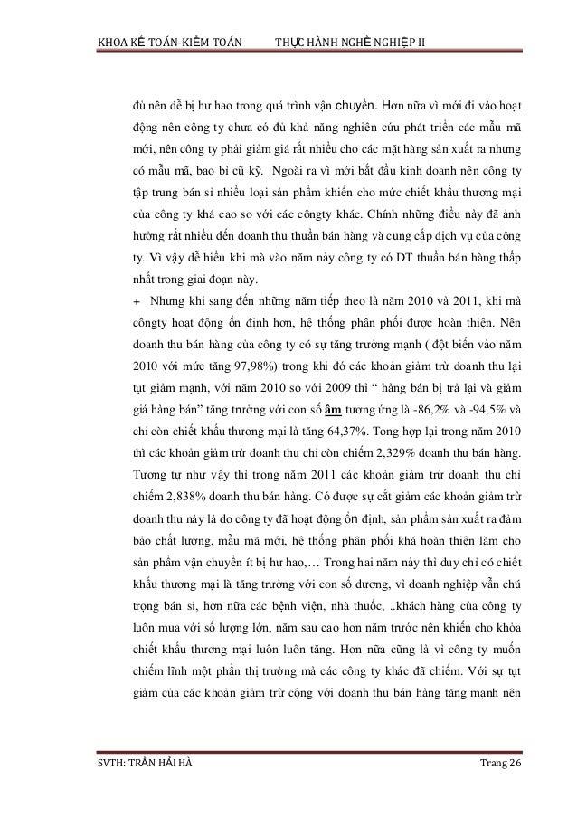 KHOA KẾ TOÁN-KIỂM TOÁN THỰC HÀNH NGHỀ NGHIỆP II SVTH: TRẦN HẢI HÀ Trang 26 đủ nên dễ bị hư hao trong quá trình vận chuyển....